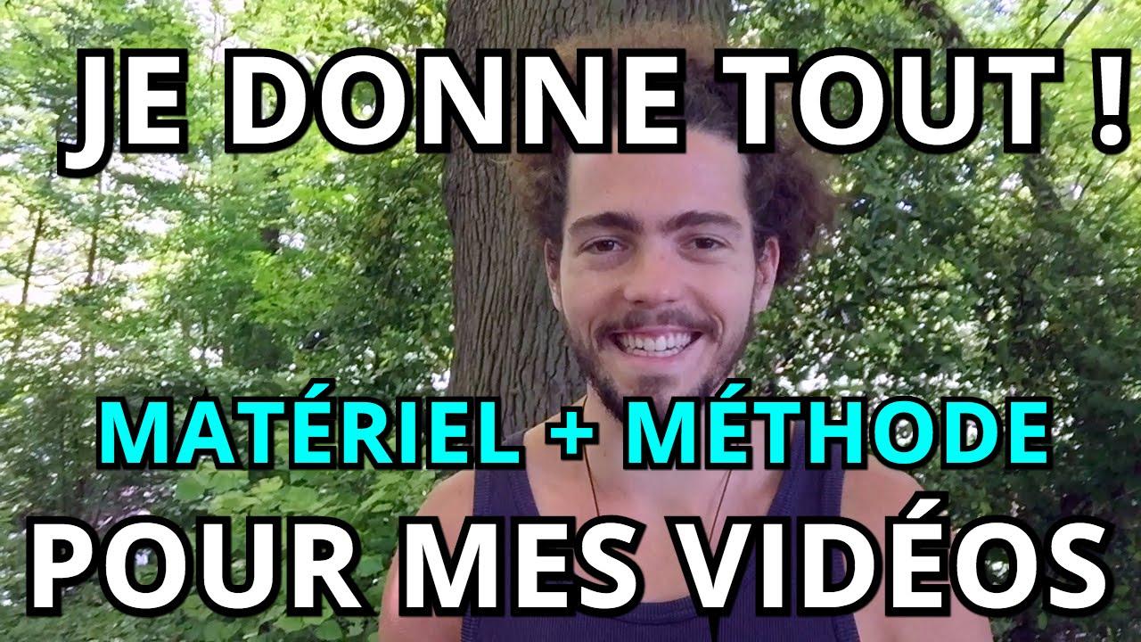 JE DONNE TOUT ! MATÉRIEL + MÉTHODE POUR MES VIDÉOS