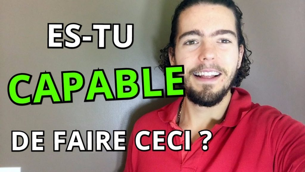 Es tu CAPABLE de faire ceci ?